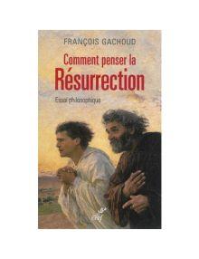 Comment penser la Résurrection ?
