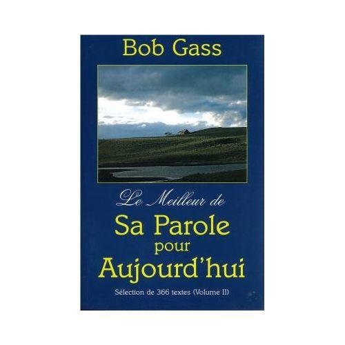 Sa parole pour aujourd 39 hui volume 2 bob gass librairie chr tienne 7ici - Bob le bricoleur paroles ...