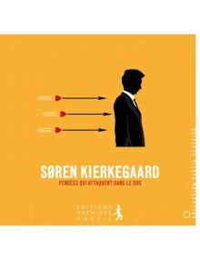 Soren Kierkegaard - Pensées qui attaquent dans le dos