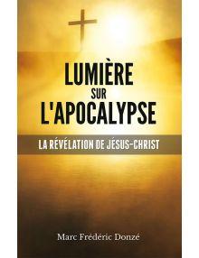 Lumière sur l'Apocalypse - La révélation de Jésus-Christ