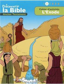 Cahier d'activités - Découvrir la Bible - Ancien Testament - L'exode - Volume 2