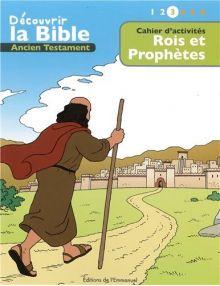 Cahier d'activités - Découvrir la Bible - Ancien Testament - Rois et Prophètes - Volume 3