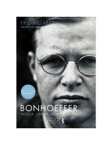 Bonhoeffer - Pasteur, Martyr, Prophète, Espion