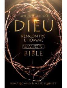 La Bible une histoire où Dieu rencontre l'Homme