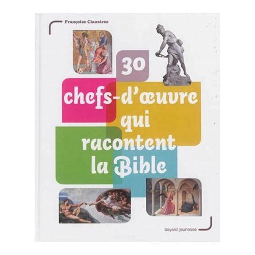 30 chefs-d'oeuvres qui racontent la Bible