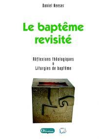 Le baptême revisité. Réflexions théologiques et liturgies de baptême