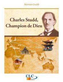 Charles Studd champion de Dieu