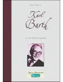 Karl Barth Le oui de Dieu à l'humanite
