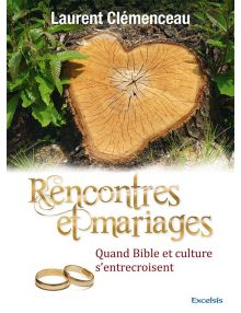 Rencontres et mariages Quand Bible et culture s'entrecroisent