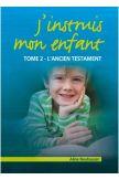J'instruis mon enfant - Tome 2 - L'Ancien Testament