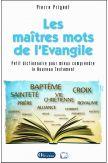 Les Maîtres mots de l'Evangile