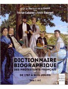 Dictionnaire biographique des protestants français : de 1787 à nos jours