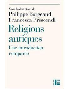 Religions antiques : Une introduction comparée