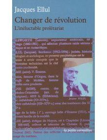 Changer de révolution . L'inéluctable prolétariat