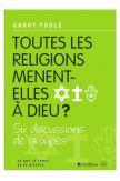 Toutes les religions mènent-elles à Dieu ?