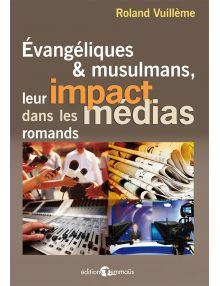 Evangéliques et musulmans, leur impact dans les médias romands