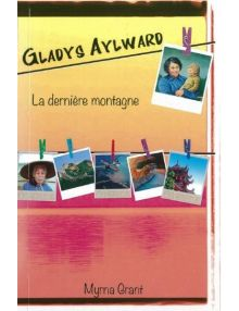 Gladys Aylward - La dernière montagne