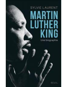 Martin Luther King - Une biographie intellectuelle et politique