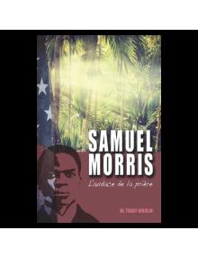 Samuel Morris - L'audace de la prière