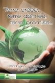 Terre créée, terre abîmée, terre promise - Ecologie et théologie en dialogue