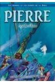 Pierre : Le pêcheur d'hommes