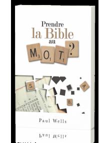 Prendre la Bible au mot ?