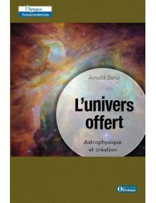 L'univers offert. Astrophysique et création