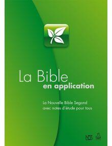 La Bible en application - Nouvelle Bible Segond avec notes d'études pour tous