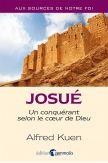 Josué Un conquérant selon le coeur de Dieu