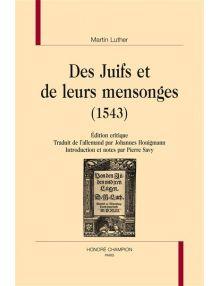 Martin Luther - Des juifs et de leurs mensonges (1543)