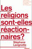 Les religions sont-elles réactionnaires ?