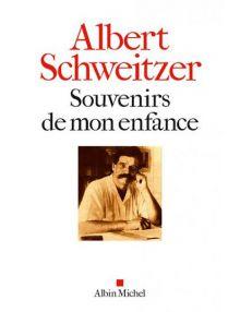 Souvenirs de mon enfance - Albert Schweitzer