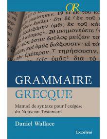 Grammaire grecque - Manuel de syntaxe pour l'exégèse du Nouveau Testament