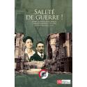 Saleté de guerre ! Correspondance 1915-1916 présentée par Rémy Cazals
