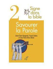 Savourer la Parole - Signe dans la Bible - Vol. 2