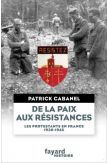 De la paix aux résistances - Les protestants de France 1930-1945