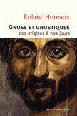 Gnose et gnostiques, des origines à nos jours