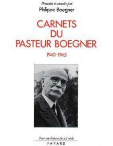 Carnets du Pasteur Boegner - 1940-1945