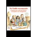 Ma famille recomposée - Un guide pour aider les enfants à s'adapter aux changements
