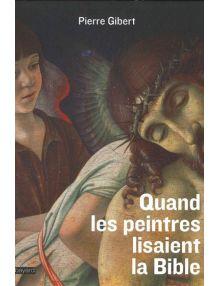 Quand les peintres lisaient la Bible - L'exégèse des peintres à la renaissance