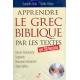 Apprendre le grec biblique par les textes en 30 leçons