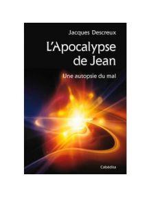 L'apocalypse de Jean - Une autopsie du mal