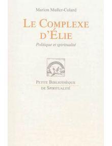 Le Complexe d'Elie - Politique et spiritualité