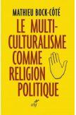Le multi-culturalisme comme religion politique