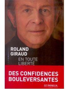 Roland Giraud En toute liberté (Format poche)