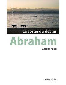 Abraham - La sortie du destin