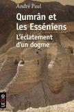 Qumrân et les Esséniens - L'éclatement d'un dogme (Version Poche)