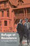 Refuge et résistance - La tronche 1939 - 1945