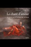 Le chant d'amour - Variations sur le cantique des cantiques