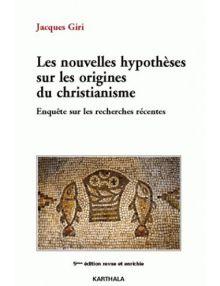 Les nouvelles hypothèses sur les origines du christianisme